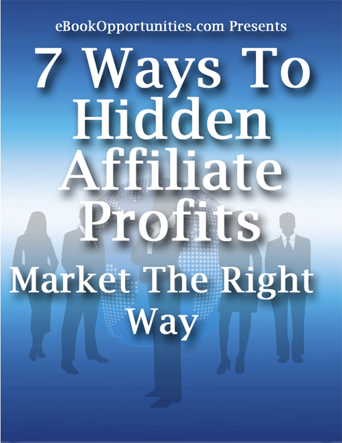 Product picture NEW! 7 Ways To Hidden Affiliate Profit - MRR